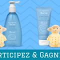 Participez au concours pour tenter de remporter des produits Avène pour bébé