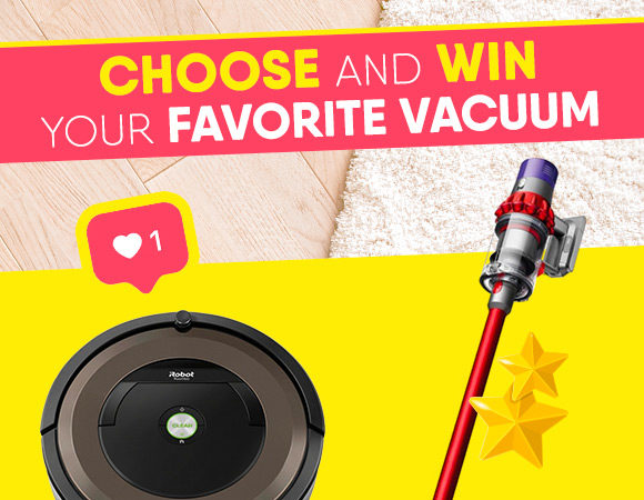 Get a chance to win your favorite vacuum