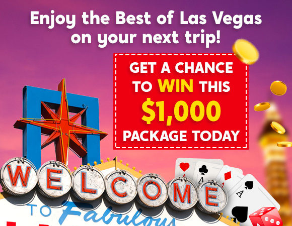 Get a chance to win a $1,000 package to Las Vegas