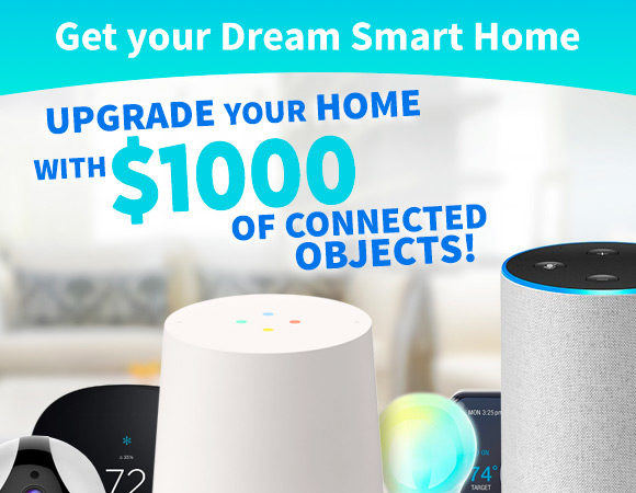 Get a chance to win Smart Home Objects