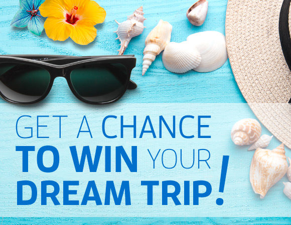 Get a chance to win your dream trip